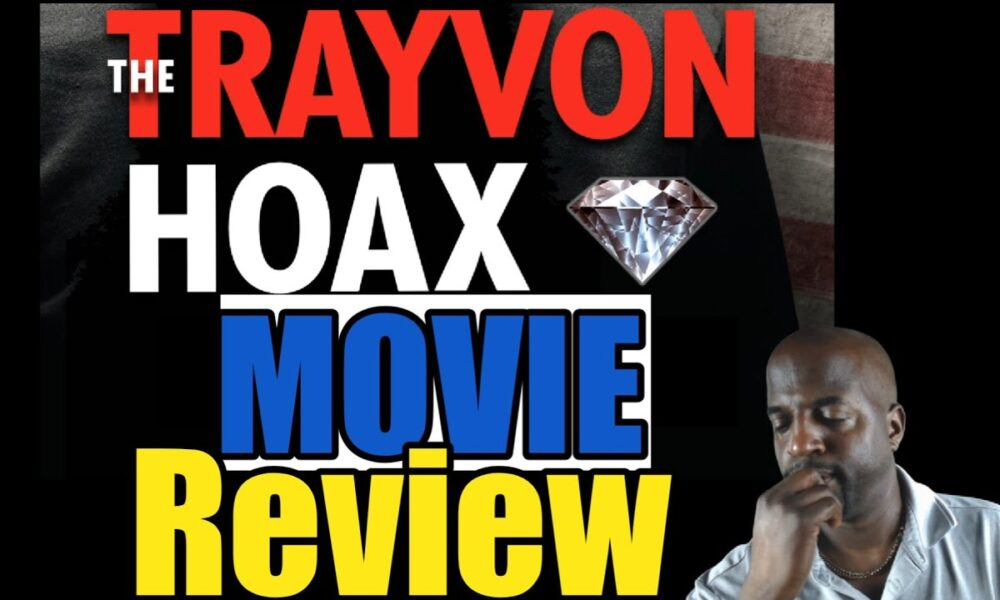 The Trayvon Hoax Movie Review