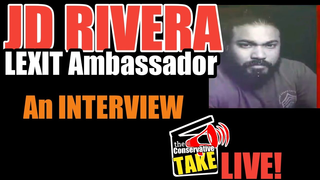 Interview with #LEXIT Ambassador JD Rivera  | the Conservative TAKE