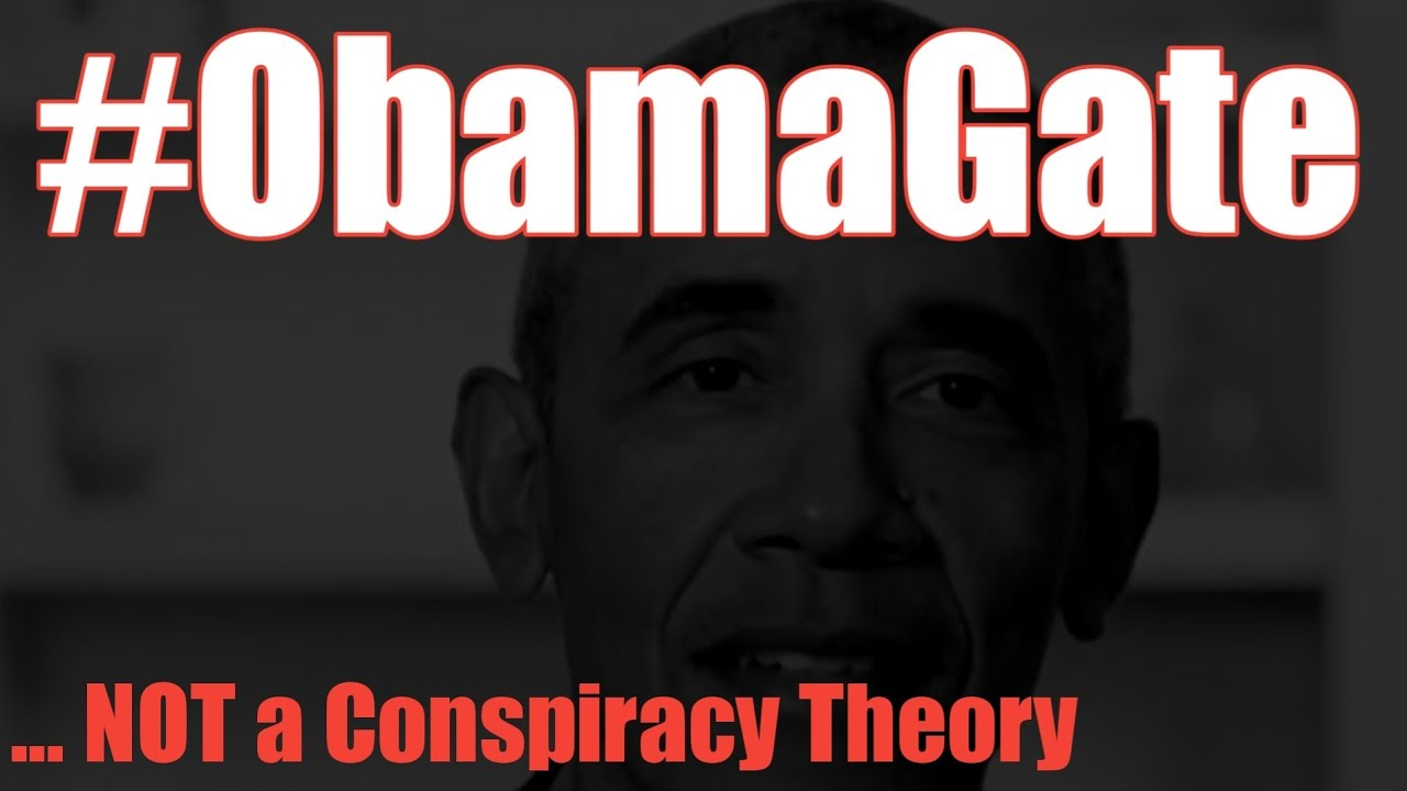 Why #ObamaGate is NOT a Conspiracy Theory.