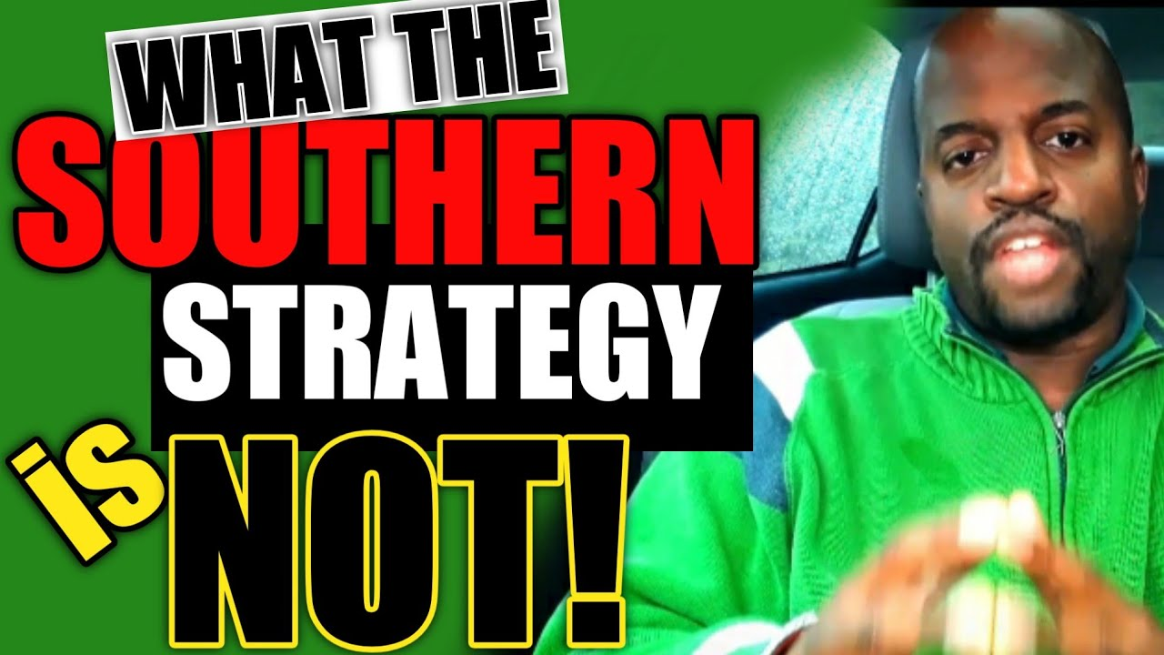 What the Strategy is and what the Southern Strategy is NOT!
