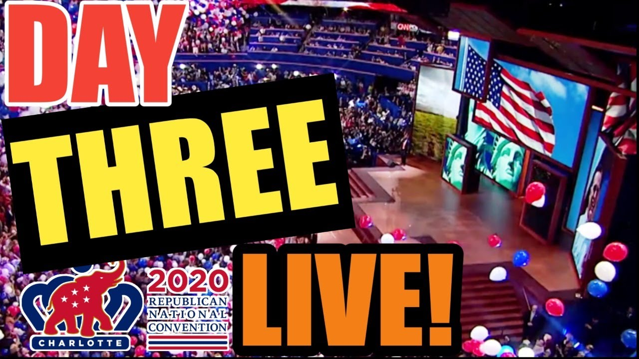 RNC 2020 Convention LIVE STREAM Watch Party | Day 3 | WEDNESDAY