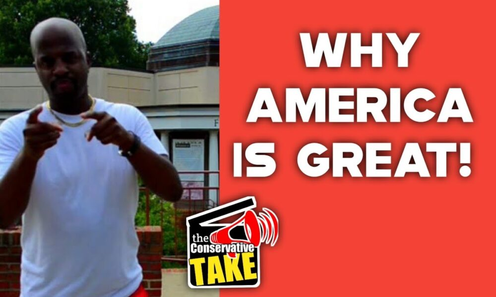 Conservative Take | Why America is Great