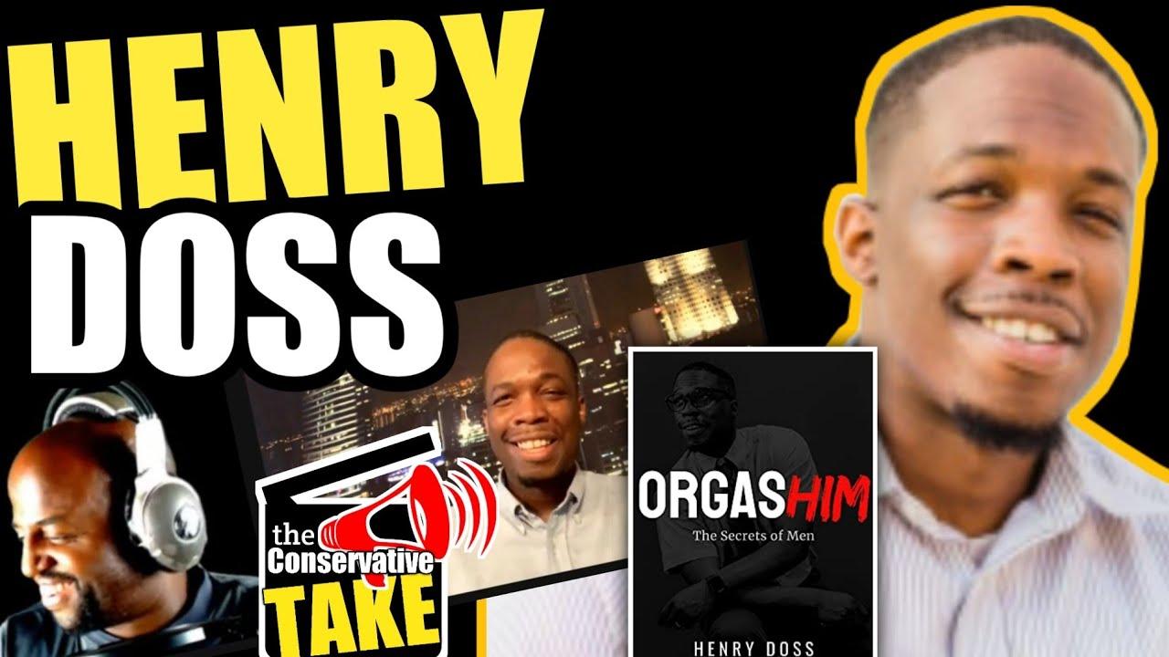 "Henry Doss Interview #1 Relationship book  Author  ""OrgasHIM"""